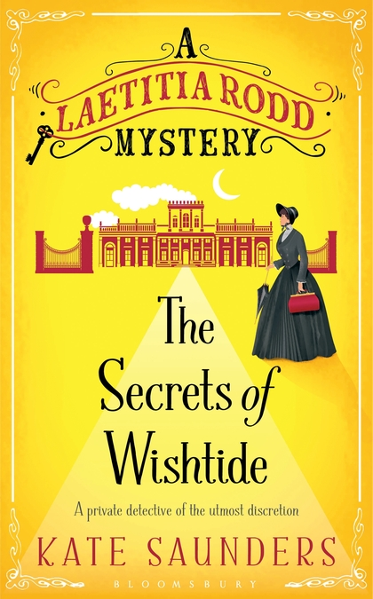 The Secrets of Wishtide by Kate Saunders (Laetitia Rodd #1)