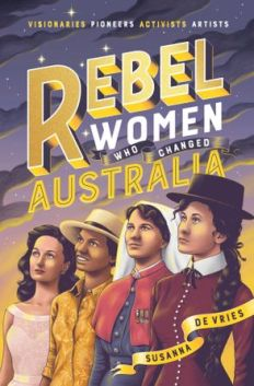 rebel women who shaped australia