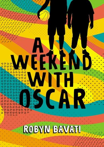 A striped cover - orange, turquoise, red and yellow, with two black figures on the front  above the title A Weekend with Oscar, which is also in black. The author's name, Robyn Bavati, is in white at the bottom.