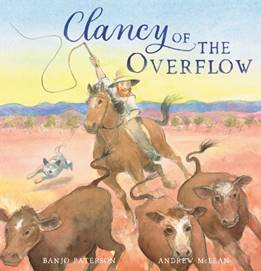 A man riding a horse chasing cattle in the desert. A dog is following him. The title is Clancy of the Overflow by Banjo Paterson.