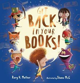 A blue cover with a yellow circle surrounded by kids in costumes. The title Get Back in Your Books is in gold. By Rory H. Maher