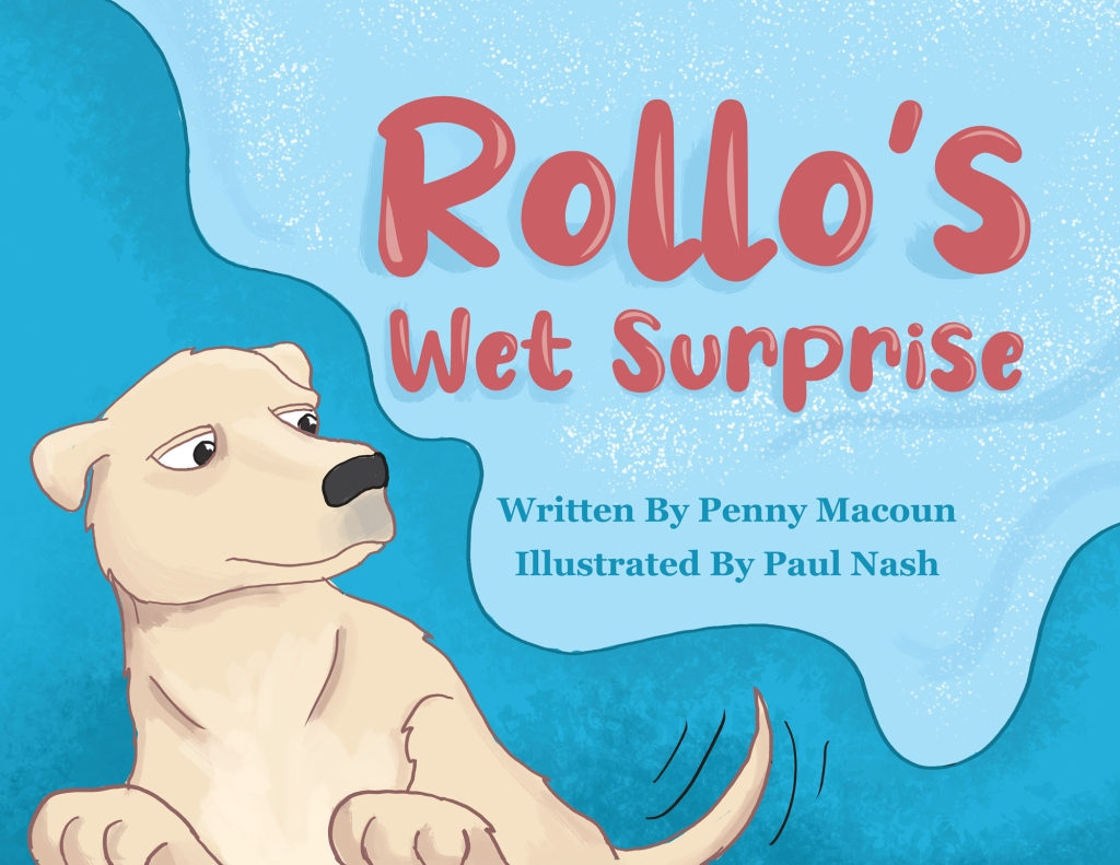 A blue cover - a pool with a yellow dog falling in. It reads Rollo's Wet Surprise in red text above the dog. It is by Penny Macoun,