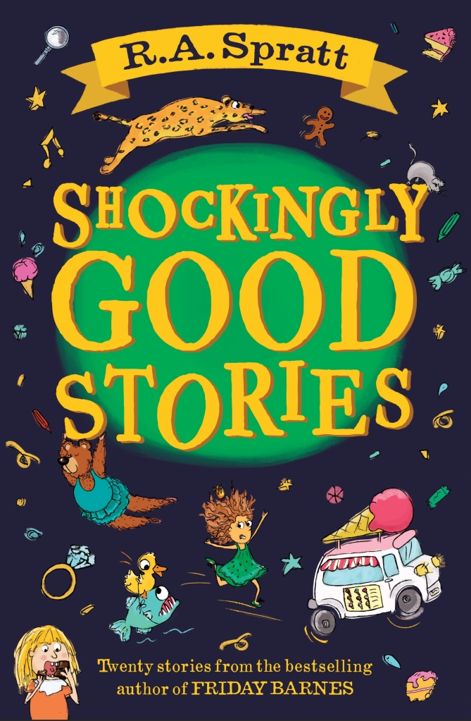 A navy cover with a green circle. The yellow text reads Shockingly Good Stories. There is a ribbon banner above it with R.A. Spratt in black. The reset of the cover has a bear, several creatures, two girls and an ice cream truck.