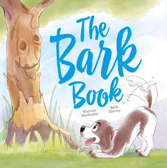 A brown and white dog bows down to a tree on green grass. The Bark Book is in blue cursive above the dog. The book is by Victoria McKinlay and illustrated by Beth Harvey.