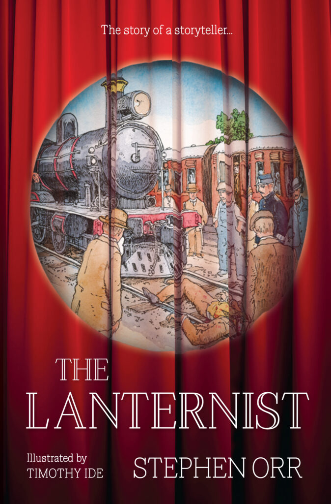 A read curtain with a round image of a man lying in front of a train surrounded by other men. In white it says The Lanternist by Stephen Orr, illustrated by Timothy Ide at the bottom. The tag line says The story of a storyteller.