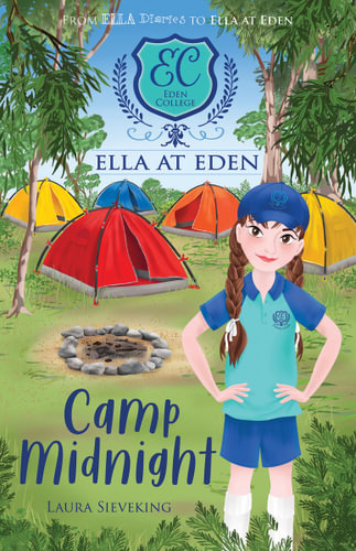 A girl in a turquoise and blue uniform stands in the middle of the bush. She has her hands on her hips, a blue cap on and her hair in braids. There are different coloured tents behind her surrounded by trees. A shield is above the tents that is turquoise and it has blue text inside that reads EC - Eden College. The series is Ella at Eden, and the book is called Camp Midnight.