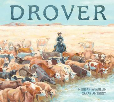 An outback under a blue sky. A herd of cattle are at a billabong surrounding a woman on a horse. The Title is Drover by Neridah McMullin and Sarah Anthony.