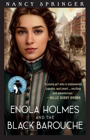 A young girl with brown hair and white skin in a green dress stands in front of an old street with a black carriage behind her. The book is called Enola Holmes and the Black Barouche by Nancy Springer