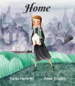 A blonde girl stands in grass in front of a dark city. she holds a white house in her hands. The book is called Home by Karen Hendriks