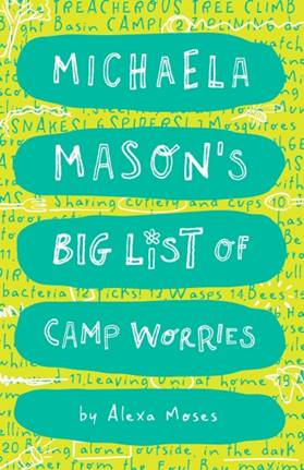 A lime green cover with turquoise panels with white writing that reads Michaela Mason's Big List of Camp Worries by Alexa Moses.
