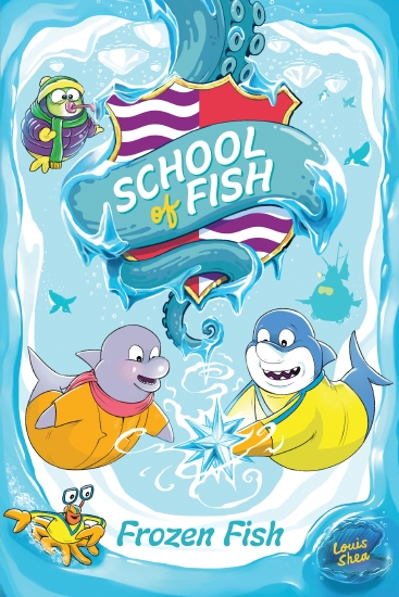 A blue cover with a shark holding a crystal, a dolphin and other sea creatures. It is called School of Fish: Frozen Fish by Louis Shea