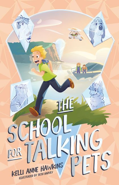 A peach cover with a diamond in the centre. It has a boy with a lizard on his shoulder running across some grass with a boat behind him. Each corner has a different animal in it. It is called The School for Talking Pets by Kelli Anne Hawkins