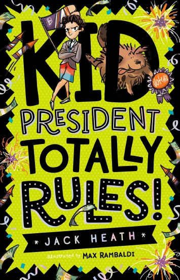 A green cover with black text reading Kid President Totally Rules by Jack Heath. a Dog is in the D of Kid, and Jaxxon stands next to the dog.