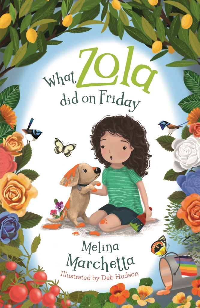 A young girl in shorts and a t-shirt with black hair holds a paint brush with green paint. There is a brown dog with orange paint on it. They are surrounded by flowers and butterflies under the title What Zola did on Friday by Melina Marchetta.