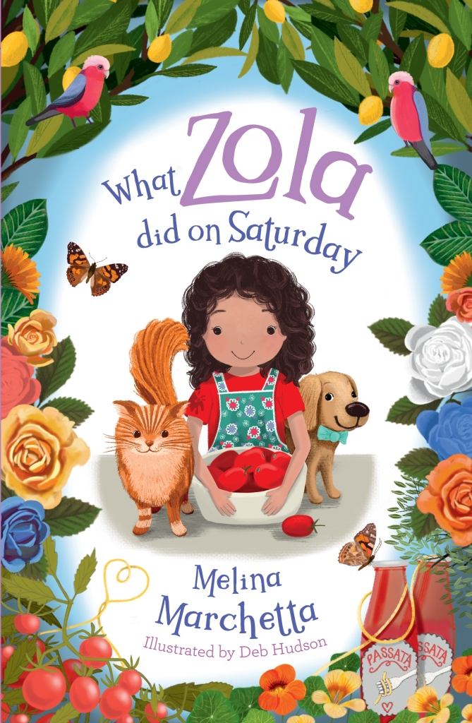 A white cover with a border of roses around a girl, a cat and a dog with a bowl of tomatoes. Above them it reads What Zola did on Saturday by Melina Marchetta.